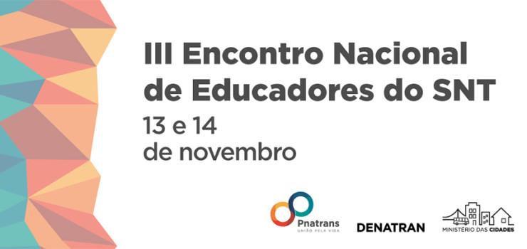 desafios-do-pnatrans-em-debate-no-iii-encontro-nacional-de-educadores-de-transito